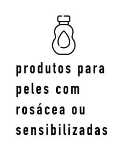 Peles Sensíveis/Rosácea
